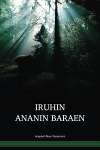 Arapesh Language New Testament / Iruhin Ananin Baraen (AONTBL) / Bumbita Arapesh 2003 Edition / Papua New Guinea