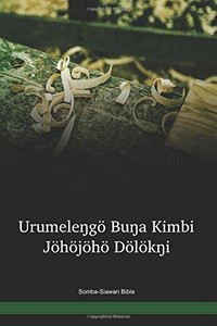 Somba-Siawari Language Bible / Sampela hap Buk Baibel long tokples Burum Mindik long Niugini (BMUPNG) / Somba-Siawari New Testament and Portions / Papua New Guinea