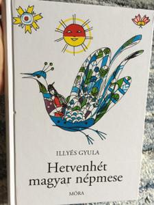Hetvenhét magyar népmese / Szántó Piroska rajzaival / Szerző Illyés Gyula / Hungarian 77 Folk Tales / Great for Hungarian Families