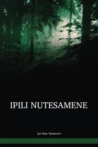 Ipili Language New Testament / Ipili Nutestamene (IPILBT) / Ipili New Testament / Papua New Guinea