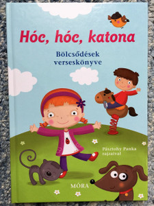 Hóc, hóc, katona / Illustrator: Pásztohy Panka / Hungarian Baby Rhymes, For Young Children in Hungary / Teach your babies age 1-3 Hungarian in a joyful way