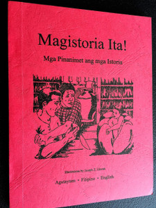 Agutaynen Storybook / Magistoria Ita / Mga Pinanimet ang mga Istoria / A collection of stories / Agutaynen – Filipino – English