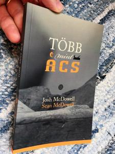 Hungarian Edition of More Than A Carpenter, 2015 Edition / Több mint ács by Josh McDowell and  Sean McDowell / Nézz utána, gondold át, higgy!