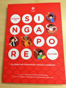 Gateway to Singapore Culture / Celebrating Friendship, Peace, and Harmony / A Great Introduction to Singapore / Asian Studies / Culture