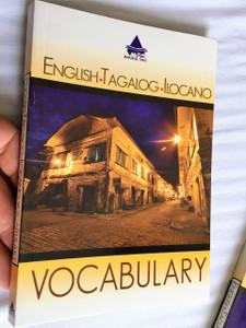 English - Tagalog - Ilocano Vocabulary /  by Ptr. Martlin L. Caculitan Ilocano Editor, Gladdish H. Balgoma Tagalog Editor