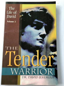 The Life of David: The Tender Warrior Volume 2 / by Dr. David Jeremiah