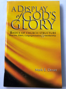 A Display of God's Glory by Mark E Dever