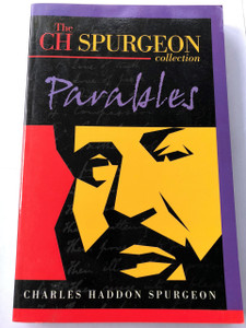 Parables (CH Spurgeon Collection) by Charles Haddon Spurgeon, C. H. Spurgeon