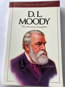 D. L. Moody: The American Evangelist (Heroes of the Faith) by Bonnie C. Harvey