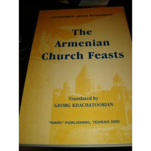 The Armenian Church Feasts [Paperback] by Archbishop Arak Manookian