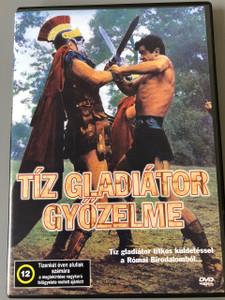 Triumph of the Ten Gladiators / Tíz gladiátor győzelme DVD Il Trionfo Dei Dieci Gladiatori 1964 / Directed by Nick Nostro / Region 2 PAL European Release DVD / English and Hungarion Audio / Dan Vadis (5996051280247)