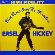 ERSEL HICKEY - BLUEBIRDS OVER THE MOUNTAIN