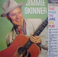 JIMMY SKINNER - SONGS THAT MAKE THE JUKE BOX PLAY