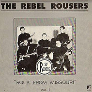 REBEL ROUSERS - ROCK FROM MISSOURI