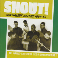 907 SHOUT! NORTHWEST KILLERS VOL. 2: 1964-65 LP (907)