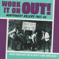 908 WORK IT ON OUT! NORTHWEST KILLERS VOL. 3: 1965-1966 LP (908)