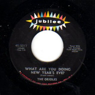 ORIOLES - WHAT ARE YOU DOING NEW YEAR'S EVE/LONELY CHRISTMAS