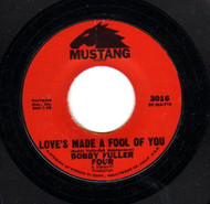 BOBBY FULLER FOUR - LOVE'S MADE A FOOL OF YOU/ DON'T EVER LET ME KNOW