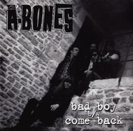 A-BONES - BAD BOY / COME BACK
