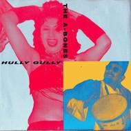 A-BONES - HULLY GULLY / BABY DOLL