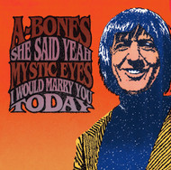 A-BONES - SHE SAID YEAH / MYSTIC EYES - I WOULD MARRY YOU TODAY