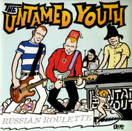 UNTAMED YOUTH - RUSSIAN ROULETTE/MEAN WOMAN