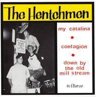 HENTCHMEN - MY CATALINA / OLD MILL STREAM / CONTAGION
