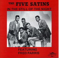 FIVE SATINS - IN THE STILL OF THE NIGHT (Relic CD 7001)