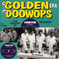GOLDEN ERA OF DOO WOPS: LUMMTONE RECORDS (CD 7095)