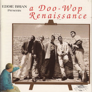 EDDIE BRIAN PRESENTS A DOO WOP RENAISSANCE (CD 7090)