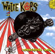 WHITE KAPS - CANNONBALL MAN