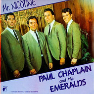 PAUL CHAPLAIN AND THE EMERALDS - MR. NICOTINE