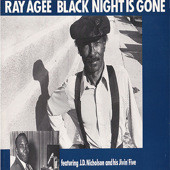 RAY AGEE - BLACK NIGHT IS GONE