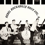 REBEL ROCKABILLY VOL. 6