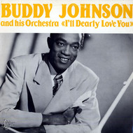 BUDDY JOHNSON - I'LL DEARLY LOVE YOU