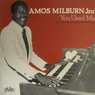 AMOS MILBURN JR. - YOU USED ME