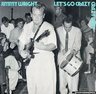 JIMMY WRIGHT - LET'S GO CRAZY BABY