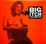 THE BIG ITCH VOL. 6 (MM 345) LP