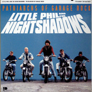 LITTLE PHIL AND THE NITESHADOWS - PATRIARCHS OF GARAGE ROCK