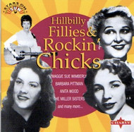 HILLBILLY FILLIES AND ROCKIN' CHICKS (CD)