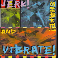 JERK, SHAKE AND VIBRATE (CD)