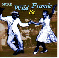 MORE WILD & FRANTIC (CD)