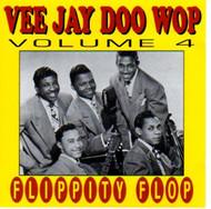 VEE JAY DOO WOP VOL. 4: FLIPPETY FLOP (CD)