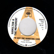 HAMILTON AND THE MOVEMENT - I'M NOT THE MARRYING KIND/MY LOVE BELONGS TO YOU