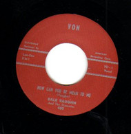 DALE VAUGHN - HOW CAN YOU BE MEAN TO ME