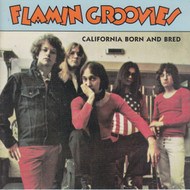 243 FLAMIN GROOVIES - CALIFORNIA BORN AND BRED CD (243)