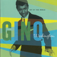 268 GINO WASHINGTON - OUT OF THIS WORLD CD (268)