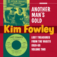 356 KIM FOWLEY - ANOTHER MAN'S GOLD CD (356)