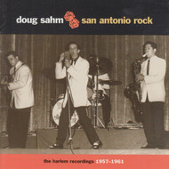 274 DOUG SAHM -SAN ANTONIO ROCK: THE HARLEM RECORDINGS 1957-1961 CD (274)