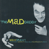 300 MAD DADDY - WAVY GRAVY! ATOM SMASHIN' ZOOMERATIN' MELLO JELLO RADIO BROADCASTS 1958-1964 CD (300)